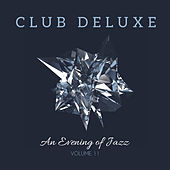 Club Deluxe: An Evening of Jazz, Vol. 11 by Various Artists