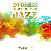Stories in the Key of Jazz, Vol. 16 by Various Artists