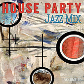House Party: Jazz Mix, Vol. 10 by Various Artists