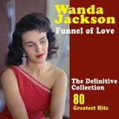 Funnel of Love: The Best of Wanda Jackson (80 Greatest Hits) by Wanda Jackson