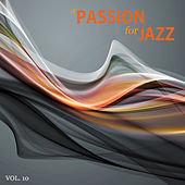 A Passion for Jazz, Vol. 10 by Various Artists
