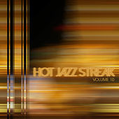 Hot Jazz Streak, Vol. 10 by Various Artists