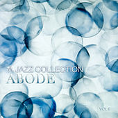 Abode: A Jazz Collection, Vol. 8 by Various Artists