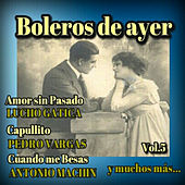 Boleros de Ayer, Vol. 5 by Various Artists