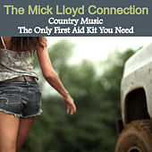 Country Music - The Only First Aid Kit You Need by The Mick Lloyd Connection
