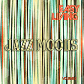 Easy Living: Jazz Moods, Vol. 5 by Various Artists