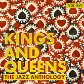 Kings and Queens: The Jazz Anthology, Vol. 16 by Various Artists
