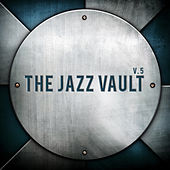The Jazz Vault, Vol. 5 by Various Artists
