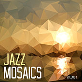Jazz Mosaics, Vol. 1 by Various Artists