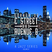 Corner of C Street & Avenue B: A Jazz Series, Vol. 8 by Various Artists