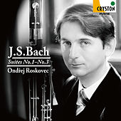 J.S. Bach: Suites No. 1 - No. 3 by Ondrej Roskovec
