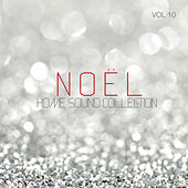 Home Sound Collection: Noel, Vol. 10 by Various Artists