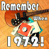 Remember When...1972! by Various Artists