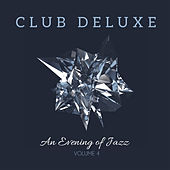 Club Deluxe: An Evening of Jazz, Vol. 4 by Various Artists