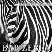 Bar Zebra: Jazz Collection, Vol. 4 by Various Artists