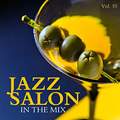 Jazz Salon: In the Mix, Vol. 10 by Various Artists