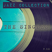 Jazz Collection: The Singles, Vol. 10 by Various Artists