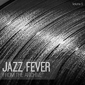 Jazz Fever: From the Archive, Vol. 5 by Various Artists