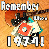 Remember When...1974! by Various Artists