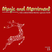Magic and Merriment: The Christmas Music Collection, Vol. 15 by Various Artists