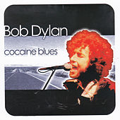 Cocaine Blues by Bob Dylan