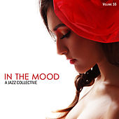 In the Mood: A Jazz Collective, Vol. 16 by Various Artists