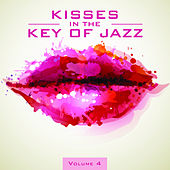 Kisses in the Key of Jazz, Vol. 4 by Various Artists