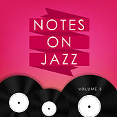Notes on Jazz, Vol. 5 by Various Artists