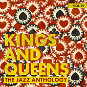 Kings and Queens: The Jazz Anthology, Vol. 4 by Various Artists