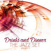 Drinks and Dinner: The Jazz Set, Vol. 11 by Various Artists