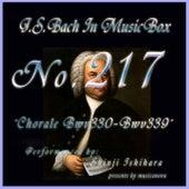Bach In Musical Box 217 / Chorale, BWV 330 - BWV 339 by Shinji Ishihara