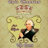 Joseph Haydn: Epic Classics. The Queen by Orquesta Filarmónica Peralada