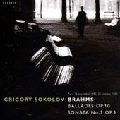Brahms: Ballads Op. 10, Sonata No. 3, Op. 5 by Grigory Sokolov