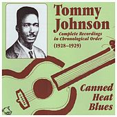 Canned Heat Blues by Tommy Johnson