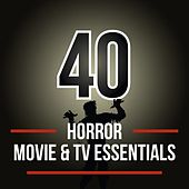 40 Horror Movie & TV Essentials by Various Artists