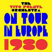 On Tour In Europe 1980 by Tito Puente