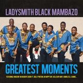 Greatest Moments Of by Ladysmith Black Mambazo