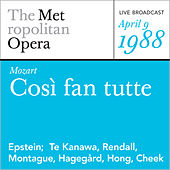 Mozart: Così fan tutte (April 9, 1988) by Metropolitan Opera