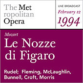 Mozart: Le Nozze di Figaro (February 12, 1994) by Wolfgang Amadeus Mozart