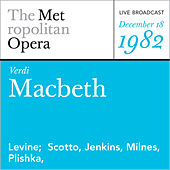 Verdi: Macbeth (December 18, 1982) by Metropolitan Opera