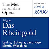 Wagner: Das Rheingold (March 25, 2000) by Richard Wagner