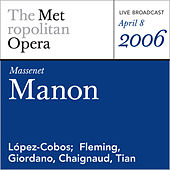 Massenet: Manon (April 8, 2006) by Jules Massenet