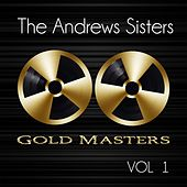 Gold Masters: The Andrews Sisters, Vol. 1 by The Andrews Sisters