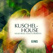 Kuschel House, Vol. 1 (Deluxe House Music for Erotic Moments) by Various Artists