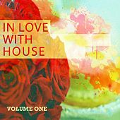 In Love with House, Vol. 1 (Deluxe Selection of Finest Deep Electronic Music) by Various Artists