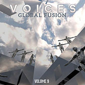 Global Fusion: Voices, Vol. 9 by Various Artists