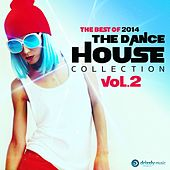 The Dance House Collection Vol.2, The Best of 2014 (Vocal and Progressive Club House) by Various Artists