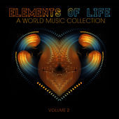 Elements of Life: A World Music Collection, Vol. 2 by Various Artists