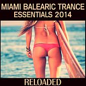 Miami Balearic Trance Essentials 2014 (Reloaded) by Various Artists