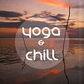 Yoga & Chill, Vol. 1 (Finest Relax & Meditation Chillout) by Various Artists